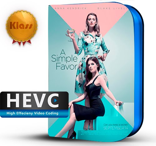 A Simple Favor (2018) 1080p BDRip HEVC-10Bits Dual Audio Latino - Inglés [Subt.Esp] ( Secuestro. Drama )