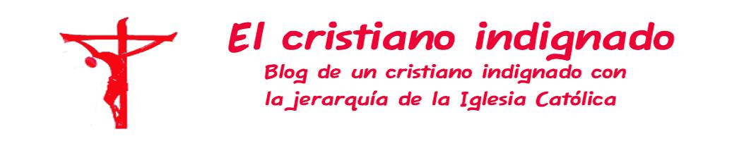 El cristiano indignado
