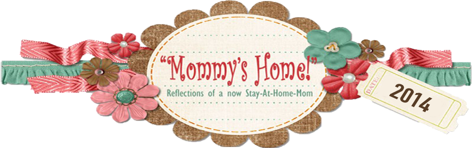 """""""Mommy's Home!"""""""