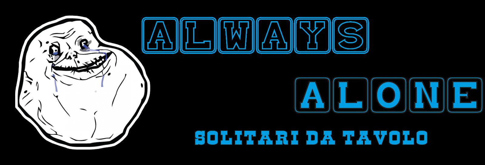 Always Alone - Solitari da Tavolo