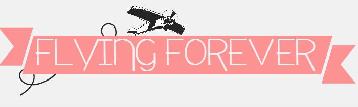Flying Forever