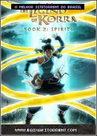 Capa Avatar: A Lenda de Korra   Livro 2: Espíritos Dublado Torrent (2014) Baixaki Download