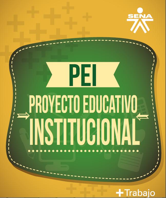 PROYECTO EDUCATIVO INSTITUCIONAL PEI SENA - RESÚMEN