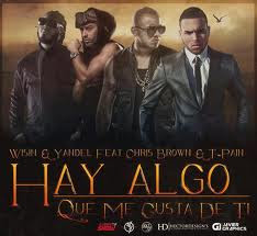 Download Lagu Wisin & Yandel Featuring Chris Brown & T-Pain - Algo Me Gusta De Ti