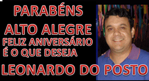 LEONARDO DO POSTO ALTO ALEGRE, DESEJA: