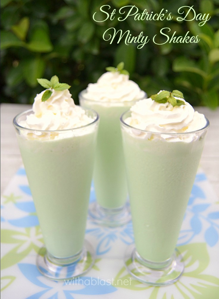 St Patrick's Day Minty Shakes ~ Delicious, smooth Minty Shake which is perfect for St Patrick's Day ~ with or without Liqueur ~ you decide !