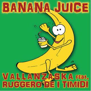 Banana Juice è il nuovo singolo dei Vallanzaska