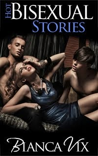 <i>Hot Bisexual Stories</i><br>By Bianca Vixen
