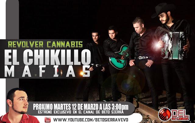 Revolver Cannabis - Chikillo Mafias - Corridos 2013