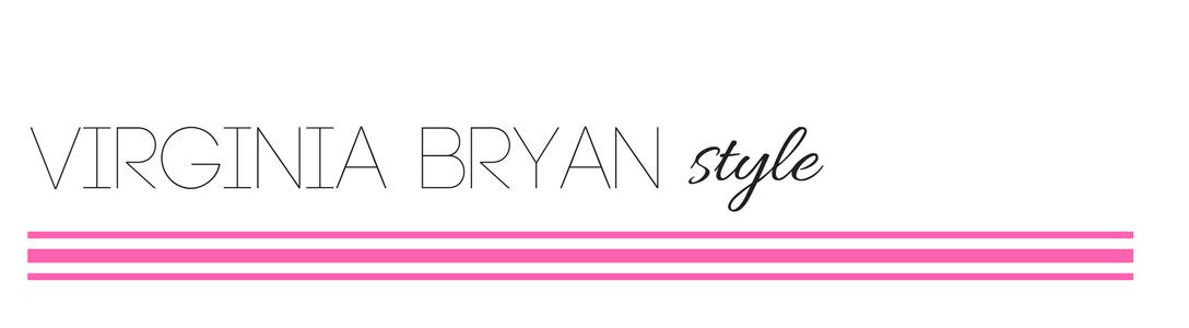 - Virginia Bryan Style -