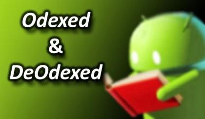 Perbedaan Antara File Odex dan Deodex