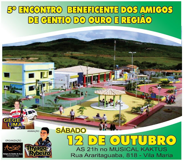 Dia 12 de Outubro de 2013 acontecerá o 5º Encontro Beneficente dos Amigos de Gentio do Ouro e Região em São Paulo: