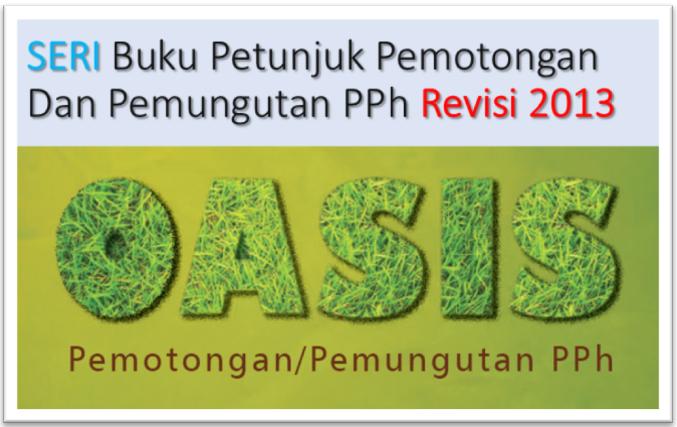 Buku Petunjuk Pemotongan dan/atau Pemungutan PPh edisi revisi 2013
