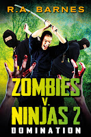 Domination - second in the Zombies versus Ninjas series by R.A. Barnes
