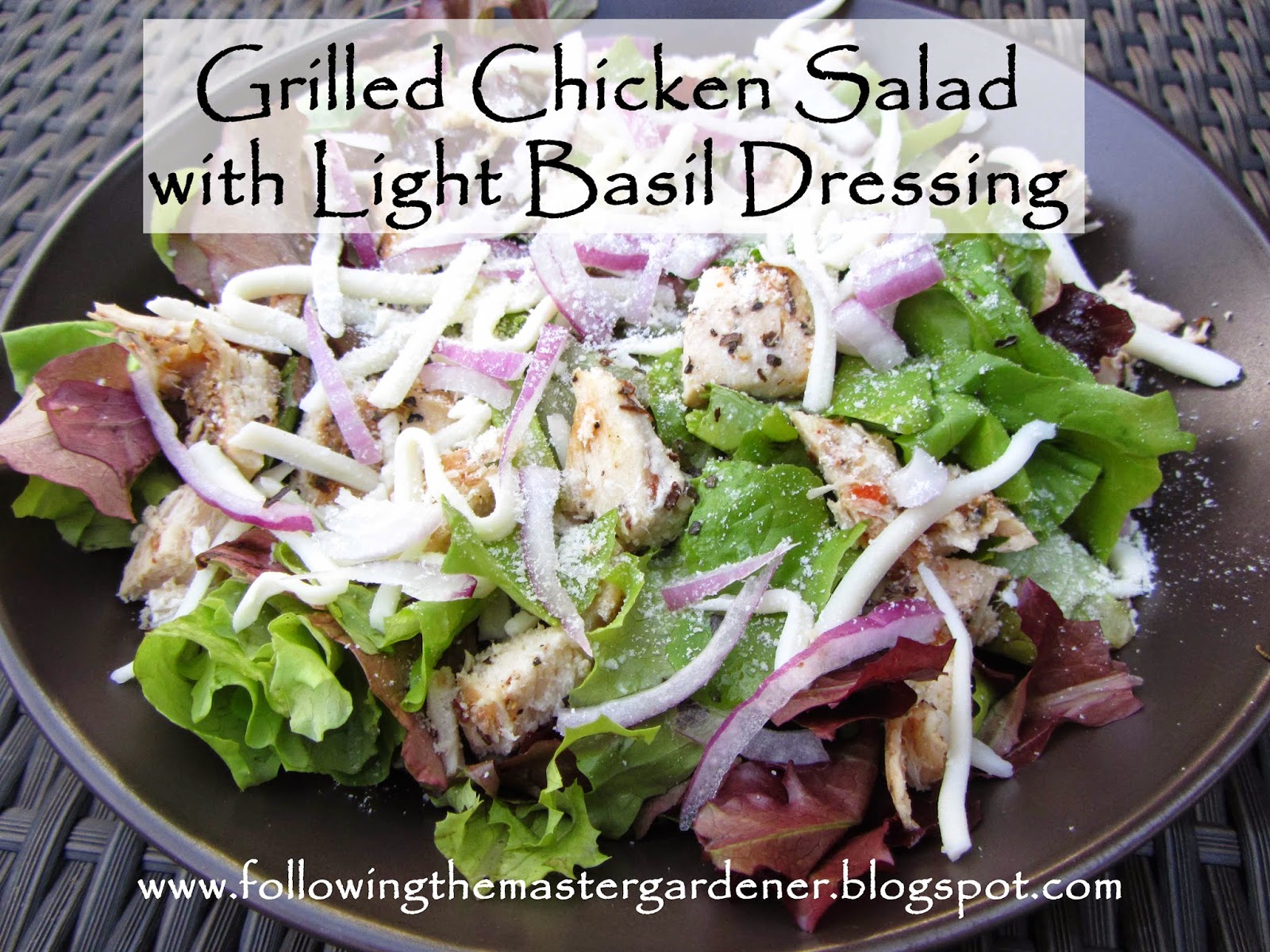 ... the Master Gardener: Grilled Chicken Salad with Light Basil Dressing