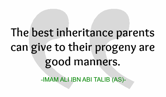The best inheritance parents can give you to their progeny are good manners.