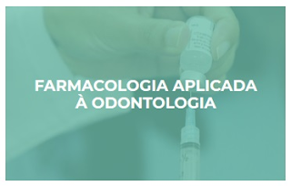 Farmacologia e a Odontologia