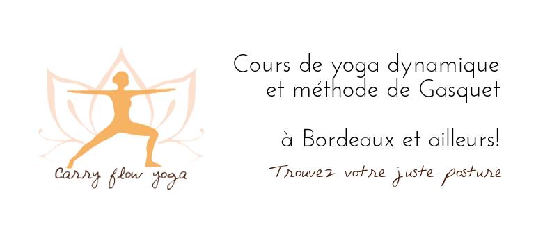 Carry Flow Yoga - Trouvez votre juste posture : Yoga et de Gasquet à Bordeaux