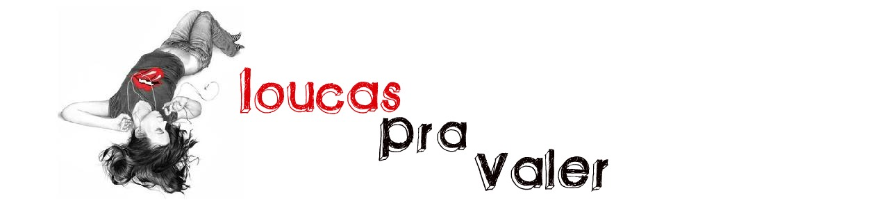 Loucas Pra Valer