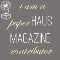 I contribute to PaperHaus Magazine