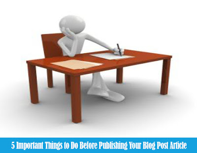 5 Important Things to Do Before Publishing Your Blog Post Article
