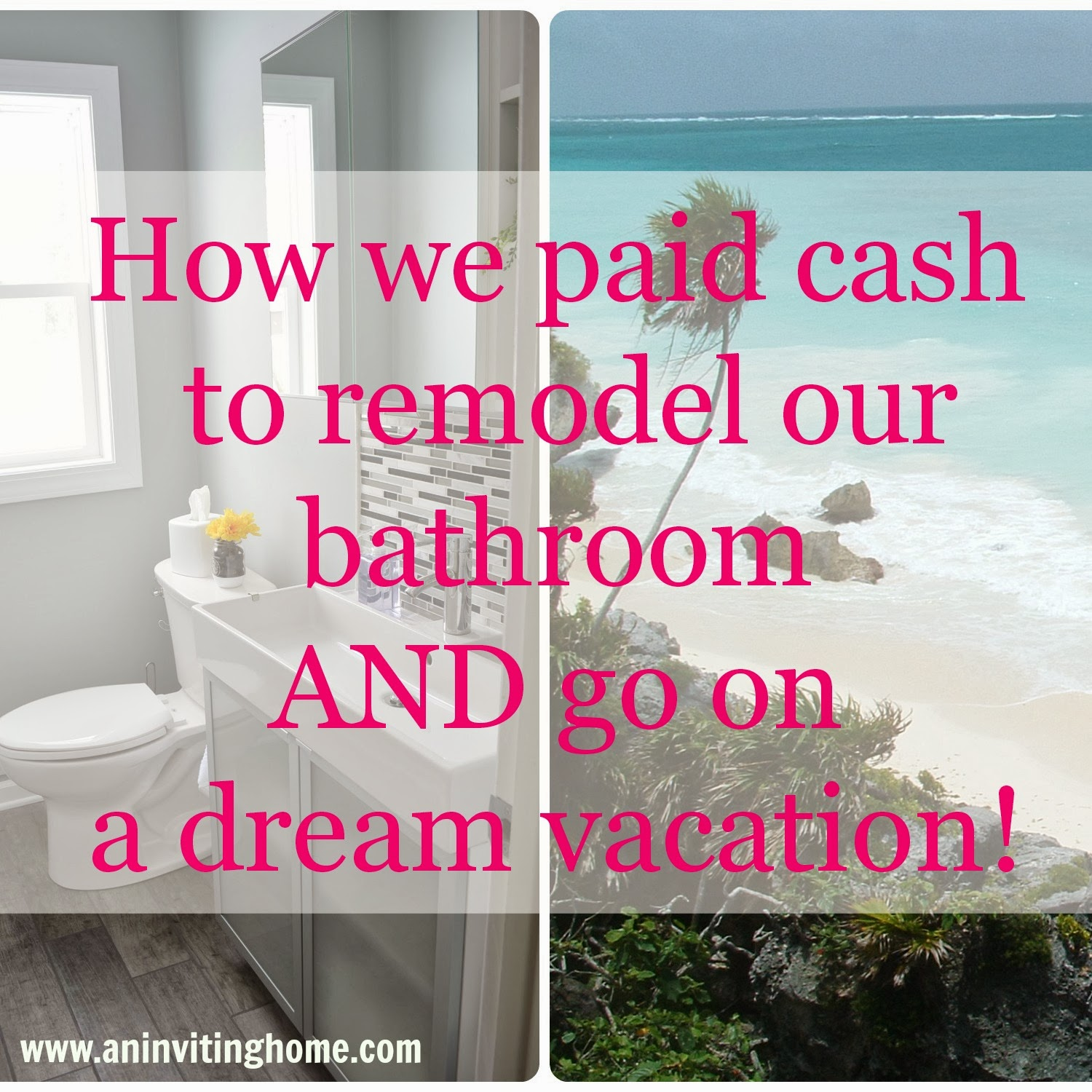 dream vacation and remodeling bathroom