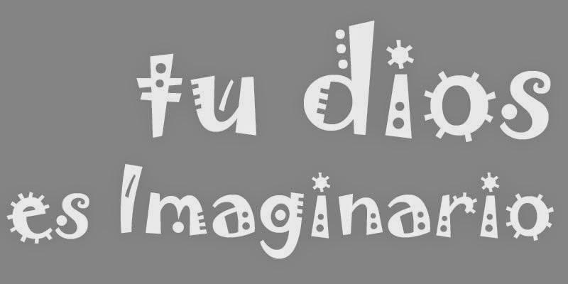 Tu dios es imaginario