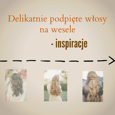 Delikatnie podpięte włosy na wesele - inspiracje