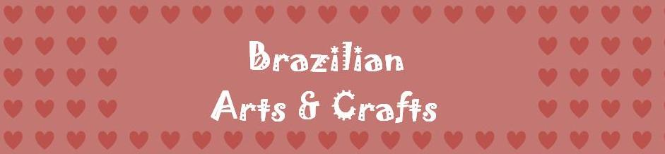 Brazilian Arts and Crafts