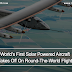 World's First Solar Powered Aircraft Takes Off On Round-The-World Flight