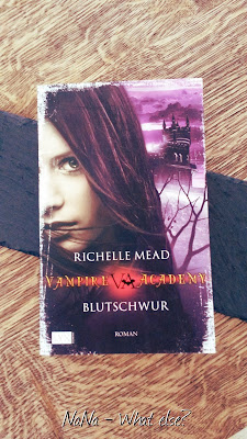 Rezension Vampire Academy Blutschwur Richelle Mead nanawhatelse