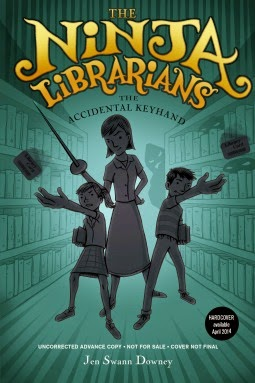 Book cover: The Ninja Librarians, The Accidental Keyhand by Jen Swann Downey. Cover art depicts a woman holding a fencing sword. To her right and left, a girl and boy hurl library cards in a way suggestive of ninja throwing stars. The trio are surrounded by library bookshelves through which lurking shadow figures glare at them. A disclaimer indicates the book is an uncorrected advance copy and that cover art is not final.