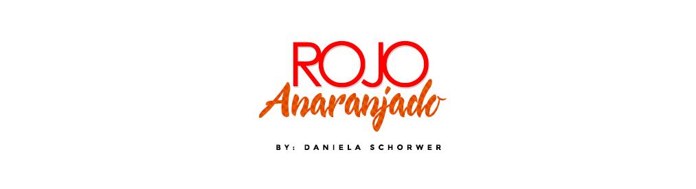 Rojo Anaranjado - By: Daniela Schorwer