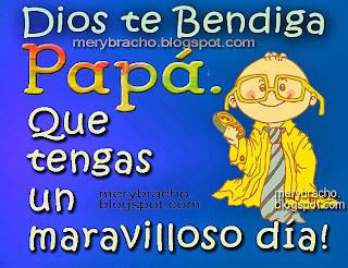 eliz Día Papá. Dios te Bendiga, feliz día del padre, feliz cumpleaños, felicitaciones por el día de los padres para mi papá, abuelo, tío, hermano. Postales cristianas y tarjetas con mensajes cristianos