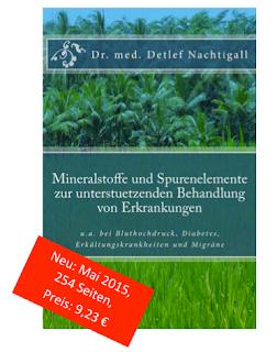 http://www.amazon.de/Mineralstoffe-Spurenelemente-unterstuetzenden-Behandlung-Erkrankungen/dp/1512235180/ref=sr_1_1?ie=UTF8&qid=1436202761&sr=8-1&keywords=Detlef+nachtigall