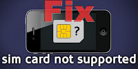 SIM Card Not Supported FIX