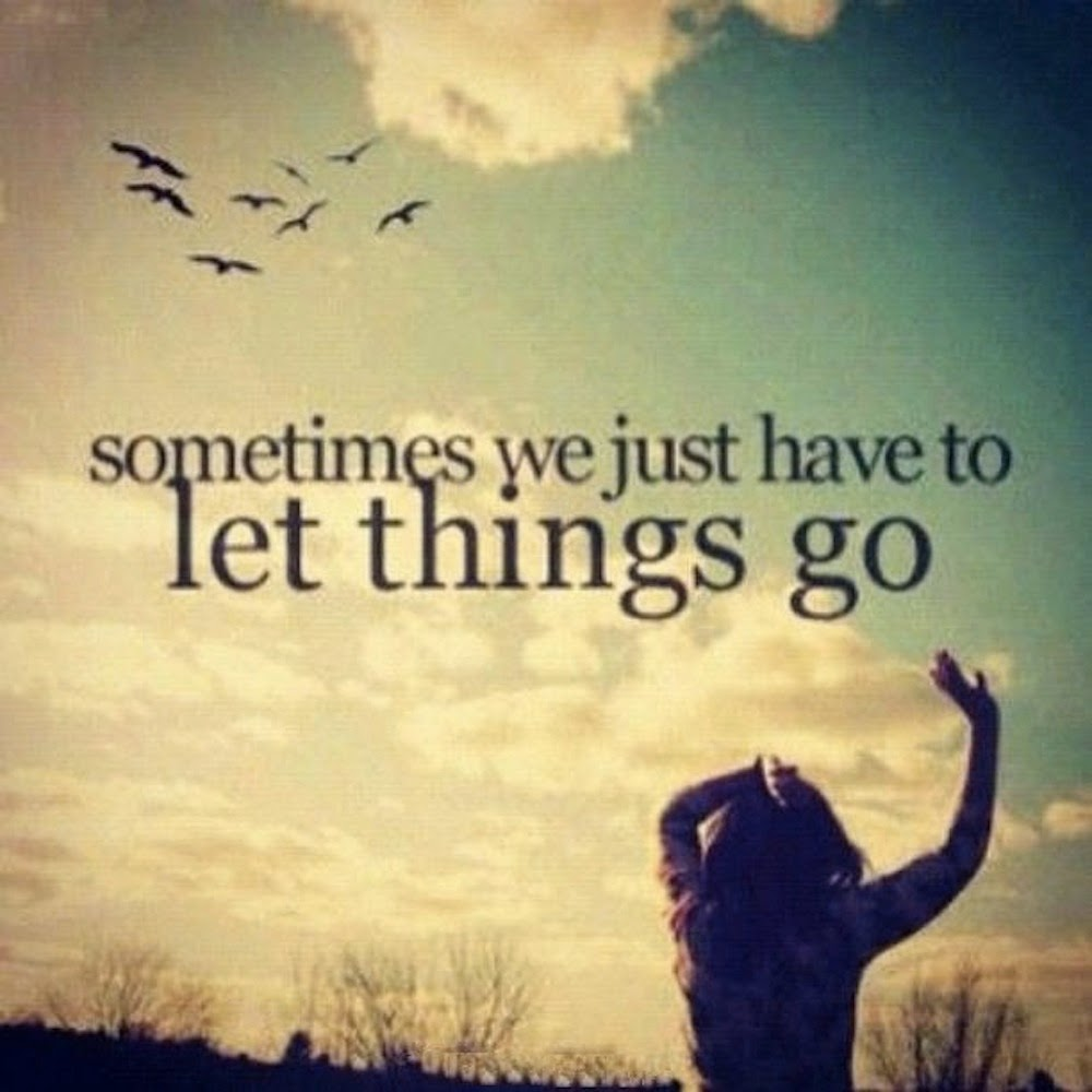 QUOTES BOUQUET: Sometimes we just have to let things go.