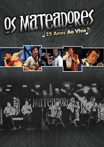 Novo CD e DVD ao vivo de 25 anos dos Mateadores!!!