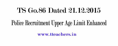 TS Go.86 Police Constable,SI Recruitment Upper Age Limit