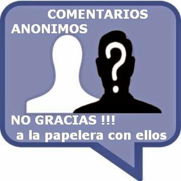 Comentarios anonimos ¡N0 GRACIAS!