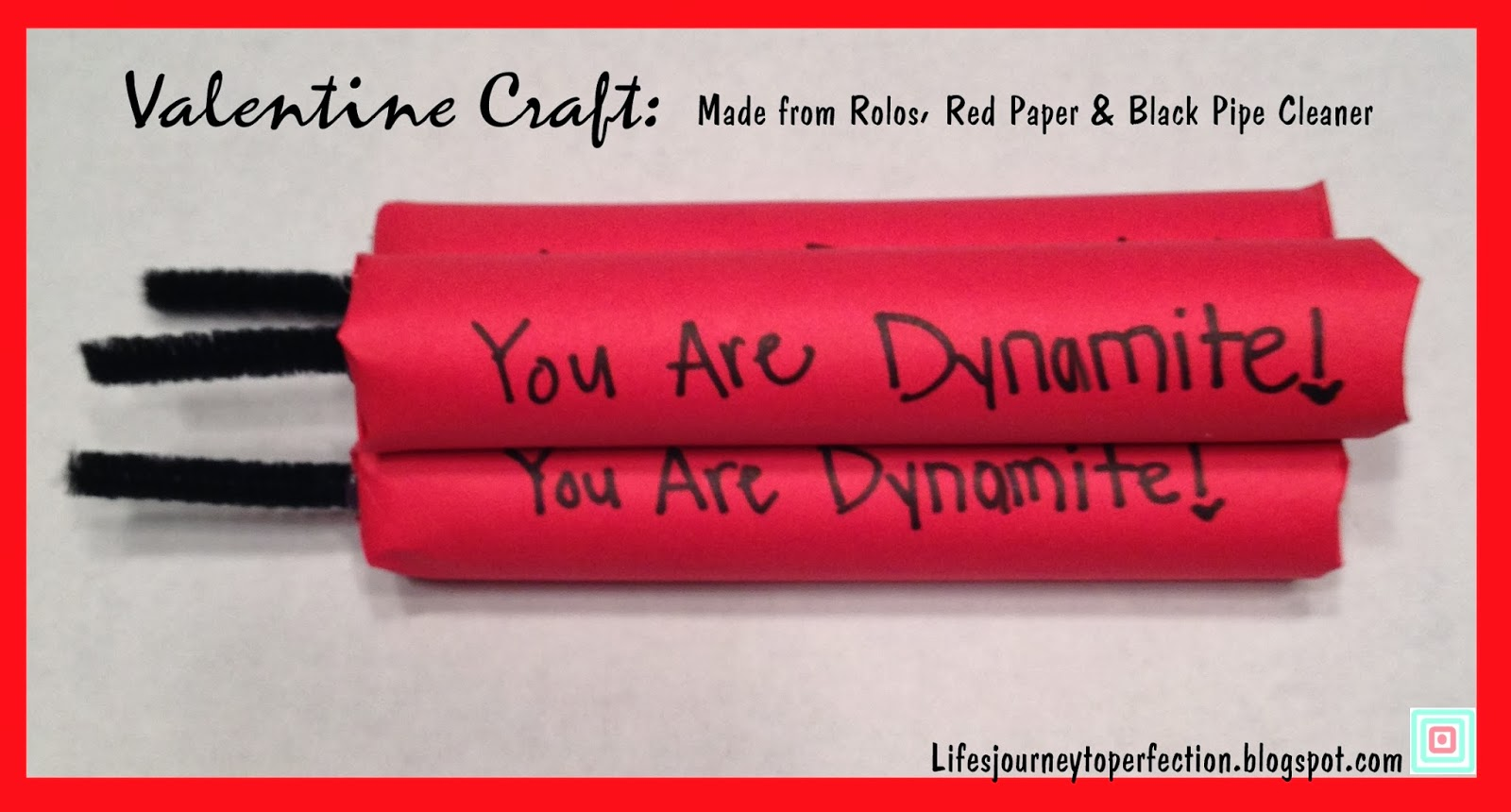 Lifes Journey To Perfection You Are Dynamite Valentine