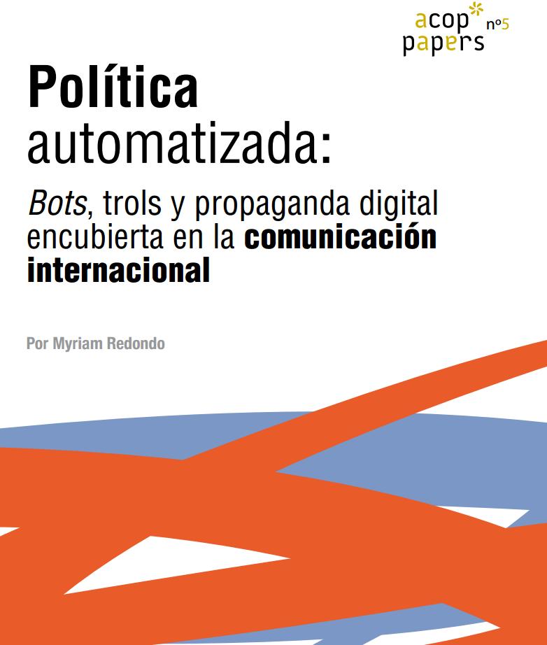 Política automatizada - Bots, trols y desinformación