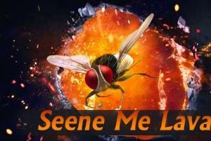 Seene Me Lava