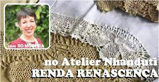 Atelier Nhanduti: Renda Renascença em julho
