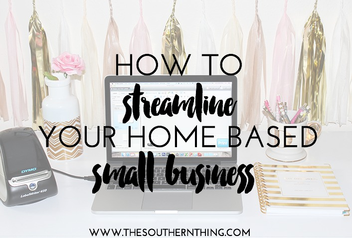 How to Streamline Your Home Based Small Business