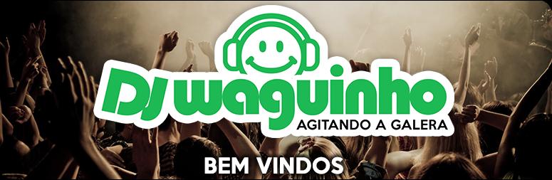 DJ WAGUINHO  ✌ Site Oficial ✌