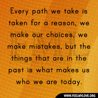 Every path we take is taken for a reason
