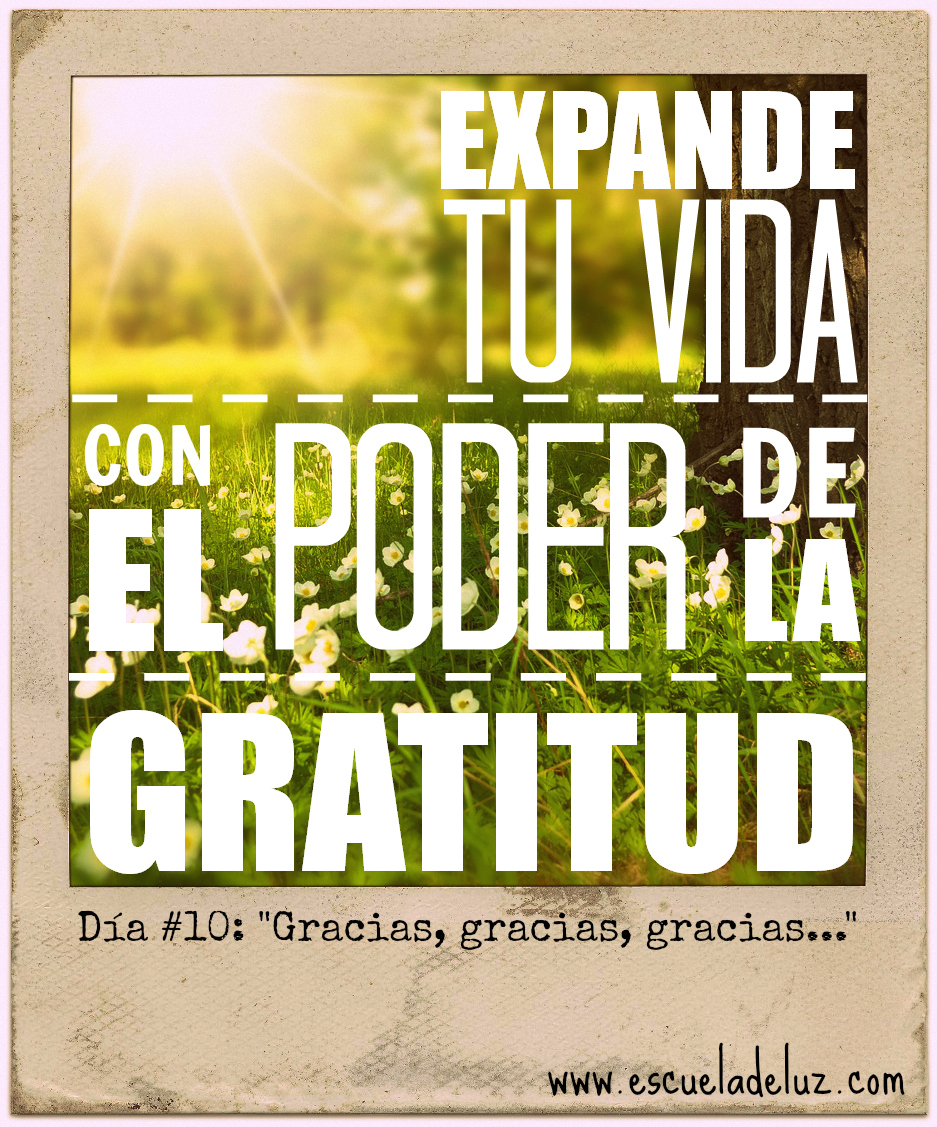 Día #10: Expande Tu Vida Con El Poder De La Gratitud. «