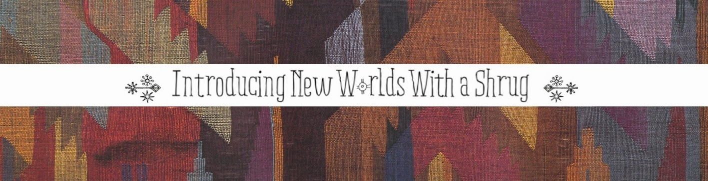 Introducing New Worlds With A Shrug