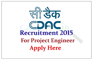 Centre for Development of Advanced Computing Recruitment 2015 for the posts of Project Engineer, Project Associate